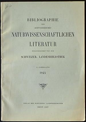 Bibliographie der schweizerischen naturwissenschaftlichen Literatur. 1. Jahrgang 1925 / ...