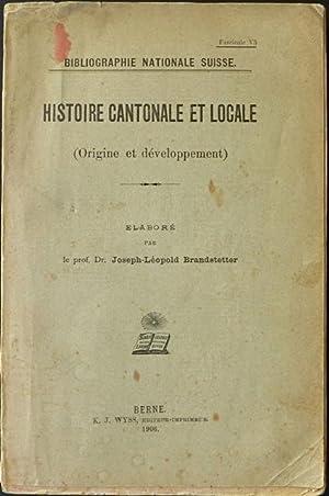 Histoire cantonale et locale (Origine et développement) / Kantons- und Ortsgeschichte (...