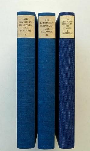 Die deutschen Zeitungen des 17. [siebzehnten] Jahrhunderts. Ein Bestandsverzeichnis mit ...