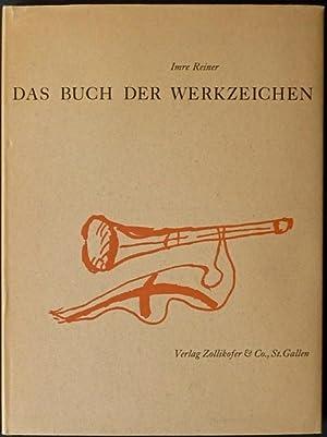 Das Buch der Werkzeichen.: Reiner, Imre.