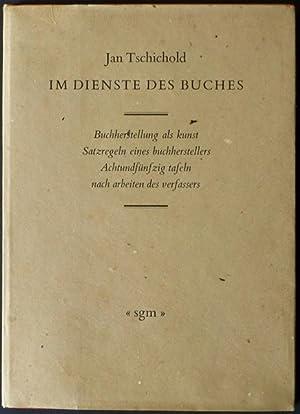 Im Dienste des Buches : Buchherstellung als Kunst. Satzregeln eines Buchherstellers. Achtundfü...