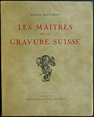 Les maîtres de la gravure Suisse.: Baud-Bovy, Daniel.