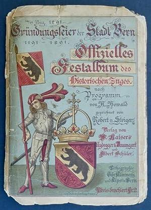 Gründungsfeier der Stadt Bern 1191 - 1891. 14./17. Aug. 1891. Offizielles Festalbum des Historischen Zuges, nach Programm von K. Howald gezeichnet von Robert v. Steiger.