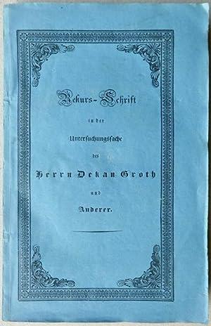 Rekurs-Schrift für die Herren Dekan Groth; Pfarrer Keust, Beutler, Häselin; Bauer [i.e. ...