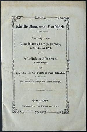 Christenthum und Keuschheit. Geprediget am Patroziniumsfest der: von Ah, Jos.