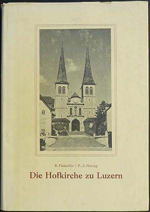 Die Hofkirche zu Luzern. Erneuert und ergänzt von Franz Alfred Herzog, Stiftspropst.: ...