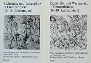 Richtstätte und Wasenplatz in Emmenbrücke (16.-19. Jahrhundert). Archäologische und ...