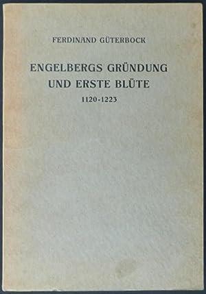 Engelbergs Gründung und erste Blüte 1120?1223. Neue quellenkritische Forschungen von ...