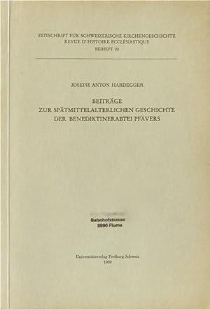 Beiträge zur spätmittelalterlichen Geschichte der Benediktinerabtei Pfävers [Pf&auml...