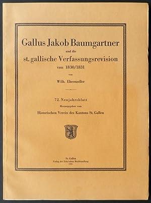 Gallus Jakob Baumgartner und der Kanton St. Gallen in den ersten Jahren der Regenerationszeit, ...