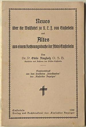 Neues über die Wallfahrt zu U. L. F. von Einsiedeln, und: Altes aus einem Rechnungsbuche der ...