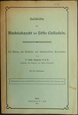 Geschichte der Rindviehzucht im Stifte Einsiedeln. Ein Beitrag zur Geschichte des schweizerischen ...