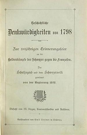 Geschichtliche Denkwürdigkeiten von 1798. Zur 100jährigen Erinnerungsfeier an die Heldenk...