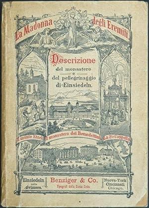 Descrizione della badia e del pellegrinaggio di Einsiedeln nella Svizzera. (Deckeltitel: La Madonna...