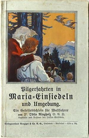 Pilgerfahrten in Maria-Einsiedeln und Umgebung. Ein Geleitsbüchlein für Wallfahrer von Dr...