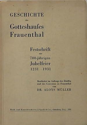 Geschichte des Gotteshauses Frauenthal. Festschrift zur 700-jährigen Jubelfeier, 1231?1931. ...
