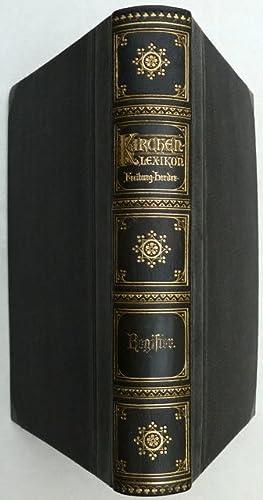 Wetzer und Welte?s Kirchenlexikon oder Encyklopädie der katholischen Theologie und ihrer H&...