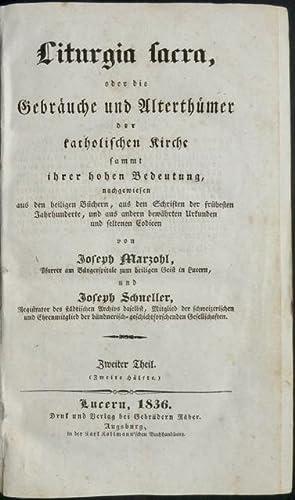 Liturgia sacra, oder die Gebräuche und Alterthümer der katholischen Kirche sammt ihrer ...