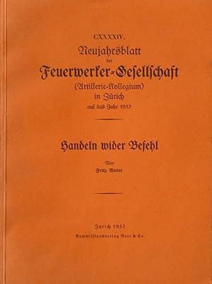 Handeln wider Befehl.: Rieter, Fritz.