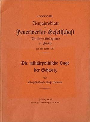 Die militärpolitische Lage der Schweiz.: Uhlmann, Ernst, Oberstdivisionär.