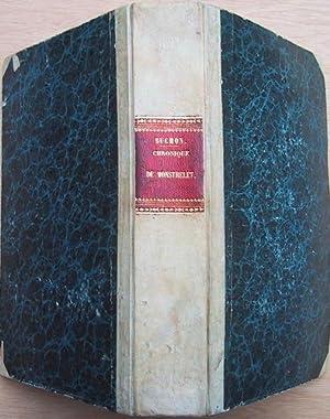 Monstrelet : Chronique de 1400 à 1444 avec notice sur Enguerrand de Monstrelet.: Buchon, J.-...