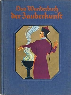 Das Wunderbuch der Zauberkunst. Mit 258 Bildern im Text und einem farbigen Titelbild nach alten ...