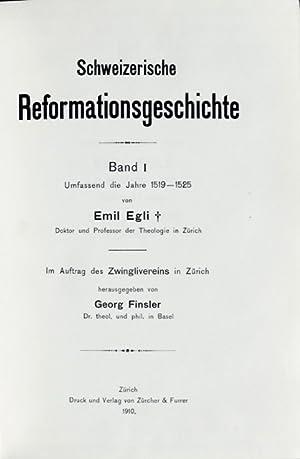 Schweizerische Reformationsgeschichte. Band I : Umfassend die Jahre 1519-1525. Im Auftrag des ...