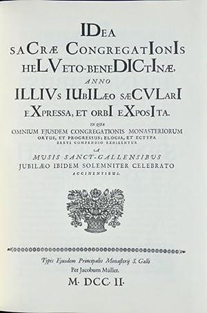 Idea sacrae Congregationis Helveto-Benedictinae. Die Jubiläumsschrift von: Müller, P. Mauritius