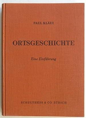 Ortsgeschichte. Eine Einführung.: Kläui, Paul.