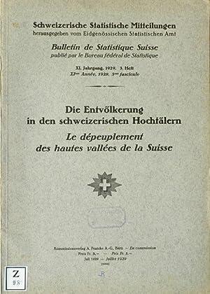 Die Entvölkerung in den schweizerischen Hochtälern / Le dépeuplement des hautes vallées de la ...