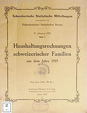 Haushaltungsrechnungen schweizerischer Familien aus dem Jahre 1919.: Eidgenössisches Statistisches ...