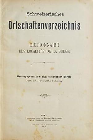 Schweizerisches Ortschaftenverzeichnis. Herausgegeben vom eidg. statistischen Bureau / ...