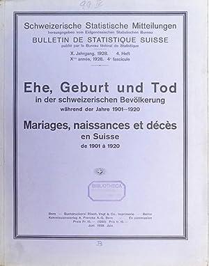 Ehe, Geburt und Tod in der schweizerischen Bevölkerung während der Jahre 1901-1920 /...