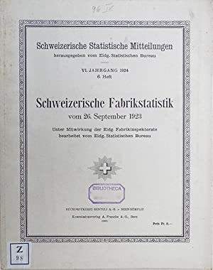 Schweizerische Fabrikstatistik vom 26. September 1923. Unter Mitwirkung der Eidg. ...