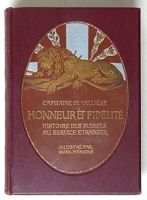 Honneur et fidélité. Histoire des Suisses au: de Vallière, Capitaine