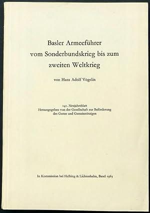 Basler Armeeführer vom Sonderbundskrieg bis zum zweiten Weltkrieg.: Vögelin, Hans Adolf.