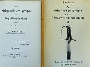 Die Kriegskunst der Preussen unter König Friedrich dem Grossen. Erste / Zweite Abtheilung...