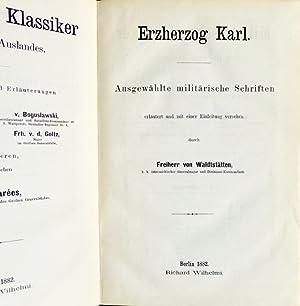 Erzherzog Karl. Ausgewählte militärische Schriften erläutert und mit einer ...