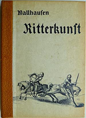 Ritterkunst. Vorwort von W. Hummelberger. [Ritterkunst. Darinnen begriffen / I. Ein trewhertziges ...