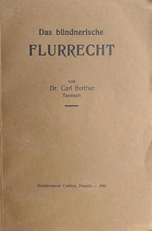 Das bündnerische Flurrecht.: Berther, Carl.