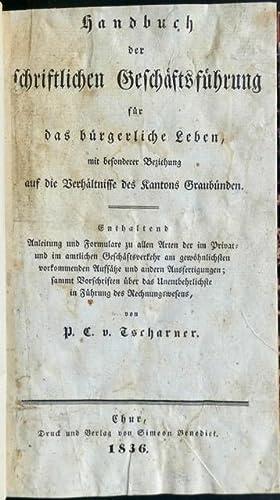 Handbuch der schriftlichen Geschäftsführung für das bürgerliche Leben, mit ...