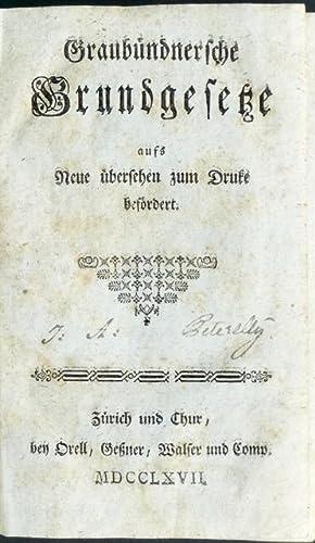 Graubündnersche [Graubündnerische] Grundgesetze aufs Neue übersehen zum Druke bef&...