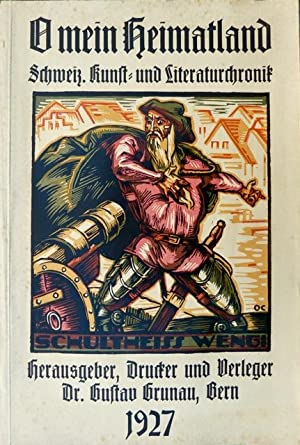 O mein Heimatland : Chronik für Schweizerische Kunst und Literatur. [Deckel: Schweiz. Kunst- und ...