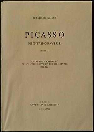 Picasso : peintre-graveur. Tome II [2]. Catalogue raisonné de l?oeuvre gravé et des ...