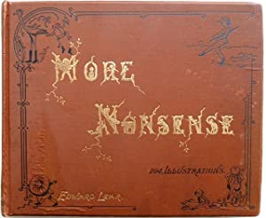More Nonsense. [Cover: 104 Illustrations]. By Edward Lear, Author of  The Book of Nonsense .