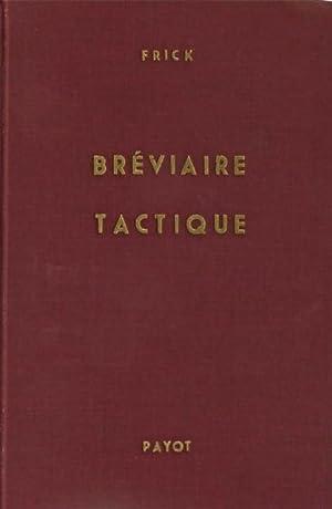 Bréviaire Tactique.: Frick, H. [Hans], Colonel-Divisionnaire.