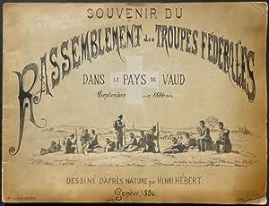 Souvenir du Rassemblement des Troupes Fédérales dans le pays de Vaud. Septembre 1886....