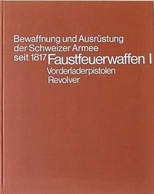 Faustfeuerwaffen I. Vorderladerpistolen, Revolver.: Reinhart, Christian; am Rhyn, Michael.