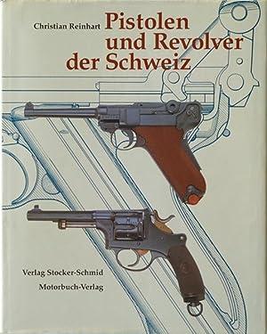 Pistolen und Revolver der Schweiz.: Reinhart, Christian; am Rhyn, Michael; Meier, Jürg A.
