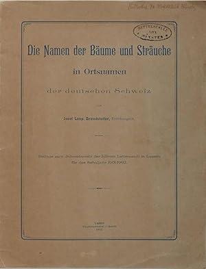 Die Namen der Bäume und Sträucher in Ortsnamen der deutschen Schweiz. Beilage zum Jahresbericht der...